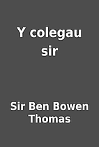 Y colegau sir by Sir Ben Bowen Thomas