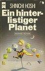 Ein hinterlistiger Planet Science Fiction-Erzählungen des japanischen SF-Meisters - Shin'ichi Hoshi