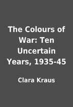 The Colours of War: Ten Uncertain Years,…
