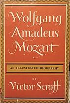 Wolfgang Amadeus Mozart by Victor Seroff