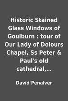 Historic Stained Glass Windows of Goulburn :…