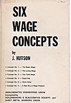 Six wage concepts by J Hutson