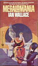 Megalomania by Ian Wallace