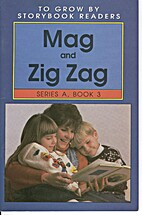 Mag and Zig Zag (To Grow By Storybook…