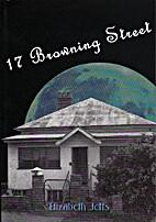 17 Browning Street by Elizabeth Caroline…