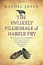 Unlikely Pilgrimage of Harold Fry by Rachel…