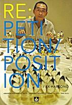 Repetition/position/F.X. Harsono by Amanda…