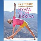 Hyvän olon joogaa by B. K. S. Iyengar
