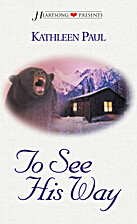 To See His Way by Kathleen Paul