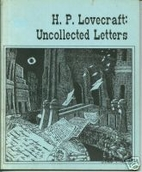 H. P. Lovecraft: Uncollected Letters by H.P.…