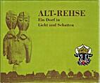 Alt-Rehse Ein Dorf in Licht und Schatten by…