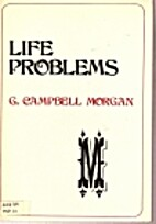 Life problems by G. Campbell Morgan