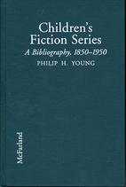 Children's Fiction Series: A Bibliography,…