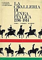 La cavalleria di linea italica 1796-1814 by…