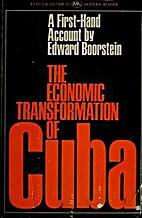 The economic transformation of Cuba; a…