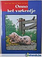 Onno het varkentje by Bies van Eede