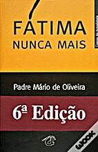 Fátima nunca mais by Padre Mário de…