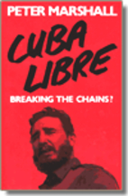 Cuba Libre: Breaking the Chains? by Peter H.…