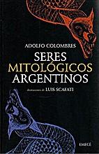 Seres mitologicos argentinos (Divulgacion)…
