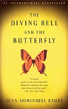 The Diving Bell and the Butterfly: A Memoir…