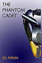 The Phantom Cadet (Cadet Magnum) by Edward…