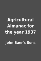 Agricultural Almanac for the year 1937 by…