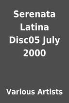 Serenata Latina Disc05 July 2000 by Various…