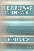 The First war in the air by R. H. Kiernan