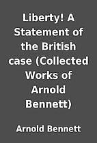 Liberty! A Statement of the British case…