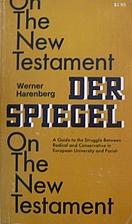 Der Spiegel on the New Testament: A Guide to…