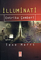İlluminati: Entrika Çemberi by Texe Marrs