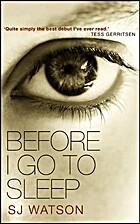 Before I Go to Sleep: A Novel by S. J.…