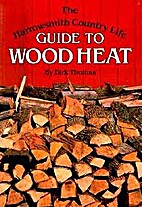 The Harrowsmith Country Life Guide to Wood…