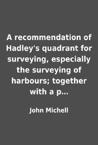A recommendation of Hadley's quadrant for…