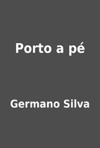 Porto a pé by Germano Silva