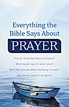 Everything the Bible Says About Prayer…