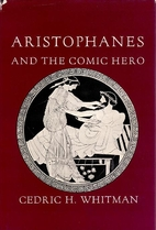 Aristophanes and the Comic Hero by Cedric H.…