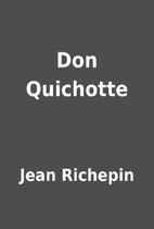 Don Quichotte by Jean Richepin