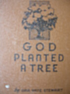 God Planted a Tree by Ora Pate Stewart