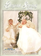 Elegant sewing for baby by Martha Campbell…