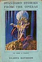 Standard Stories from the Operas by Gladys…