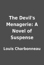 The Devil's Menagerie: A Novel of Suspense…