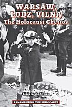 Warsaw, Lodz, Vilna: The Holocaust Ghettos…
