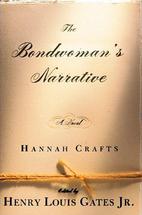 The Bondwoman's Narrative by Hannah Crafts