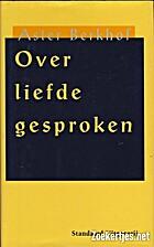Over liefde gesproken by Aster Berkhof