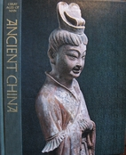Great Ages of Man: Ancient China by Edward…