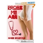 PROBE MY ASS (A Reluctant Doctor/Patient…