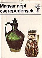 Magyar népi cserépedények by Mária Kresz