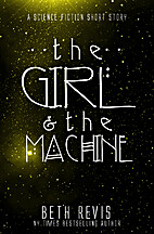 The Girl & the Machine by Beth Revis