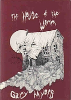The House of the Worm by Gary Myers
